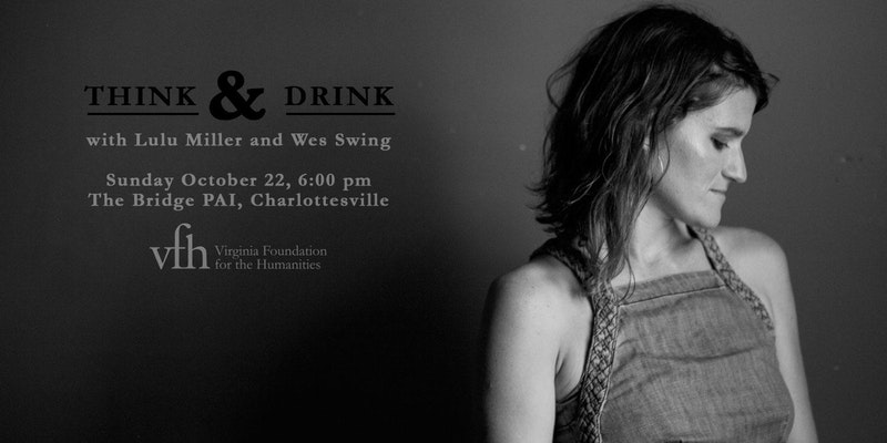 VFH Think and Drink with Lulu Miller and Wes Swing