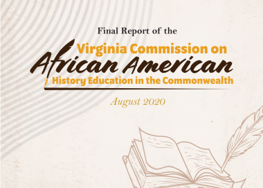 Final Report of the Virginia Commission on African American History Education in the Commonwealth - August 2020